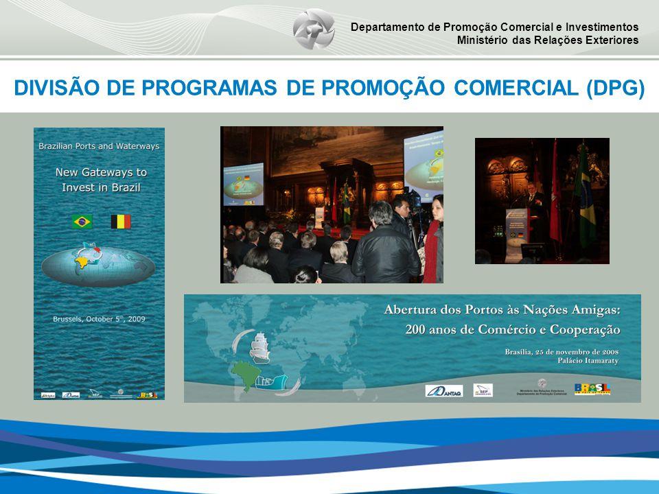 Departamento de Promoção Comercial e Investimentos Ministério das Relações Exteriores DIVISÃO DE PROGRAMAS DE PROMOÇÃO COMERCIAL (DPG)