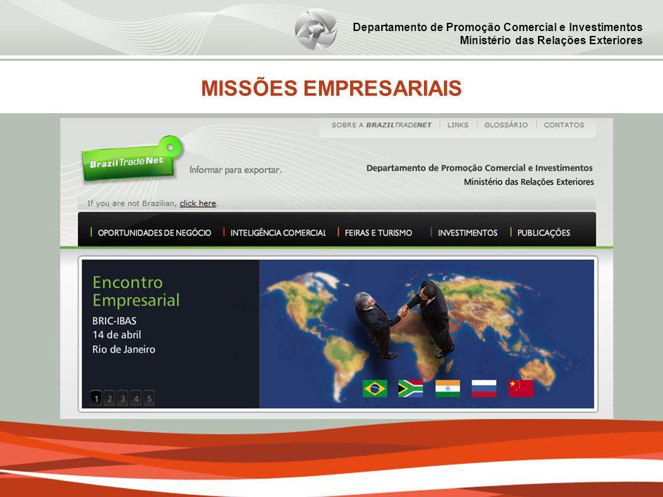 Departamento de Promoção Comercial e Investimentos Ministério das Relações Exteriores MISSÕES EMPRESARIAIS
