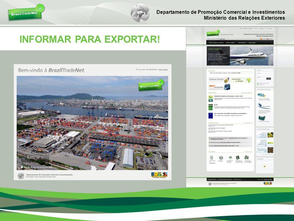 INFORMAR PARA EXPORTAR! Departamento de Promoção Comercial e Investimentos Ministério das Relações Exteriores