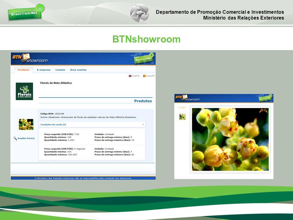 Departamento de Promoção Comercial e Investimentos Ministério das Relações Exteriores BTNshowroom