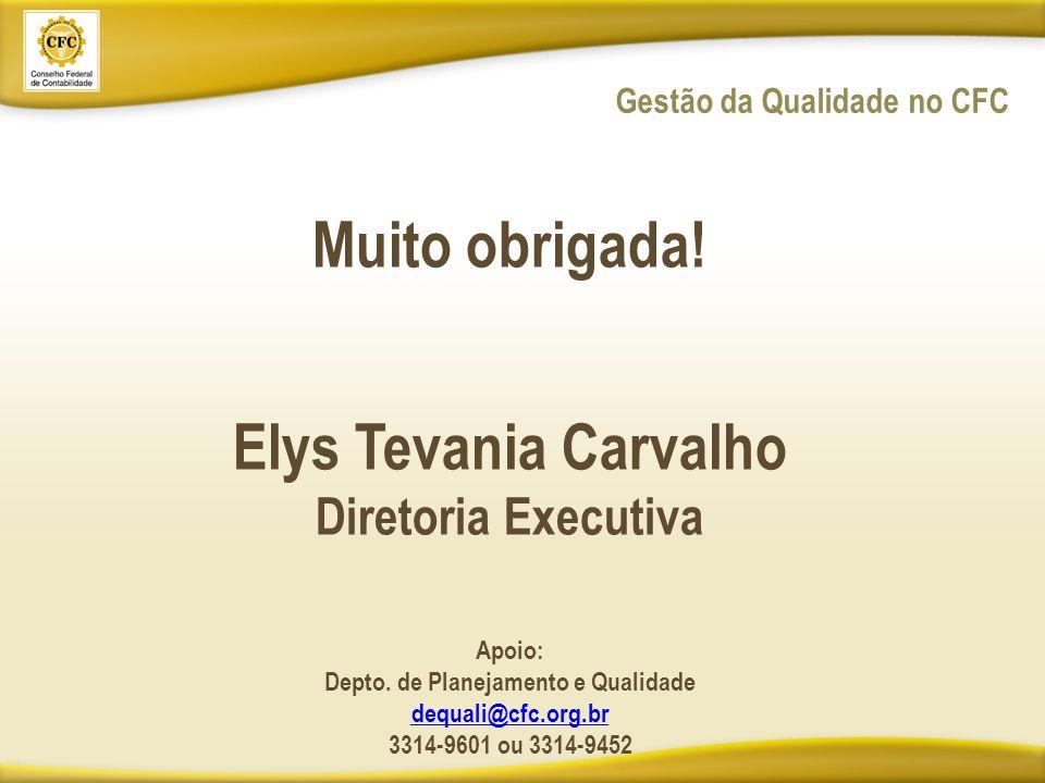 Muito obrigada.Elys Tevania Carvalho Diretoria Executiva Apoio: Depto.
