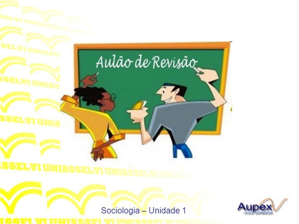 Sociologia – Unidade 1
