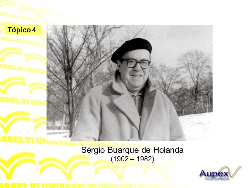 Sérgio Buarque de Holanda (1902 – 1982)