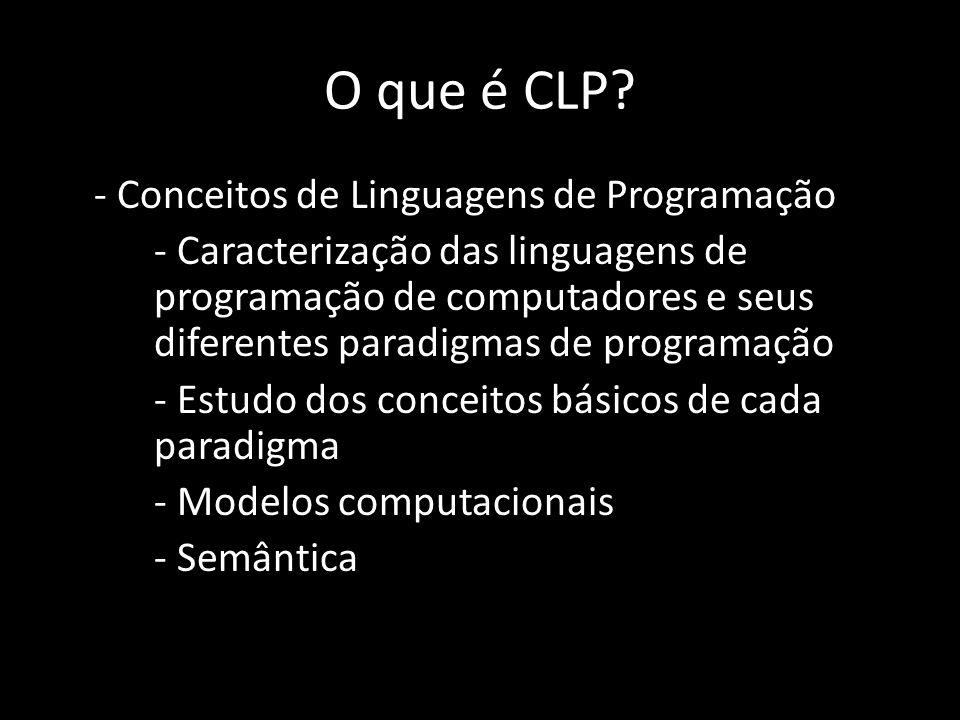 O que é CLP? - Conceitos de Linguagens de Programação - Caracterização das linguagens de programação de computadores e seus diferentes paradigmas de p