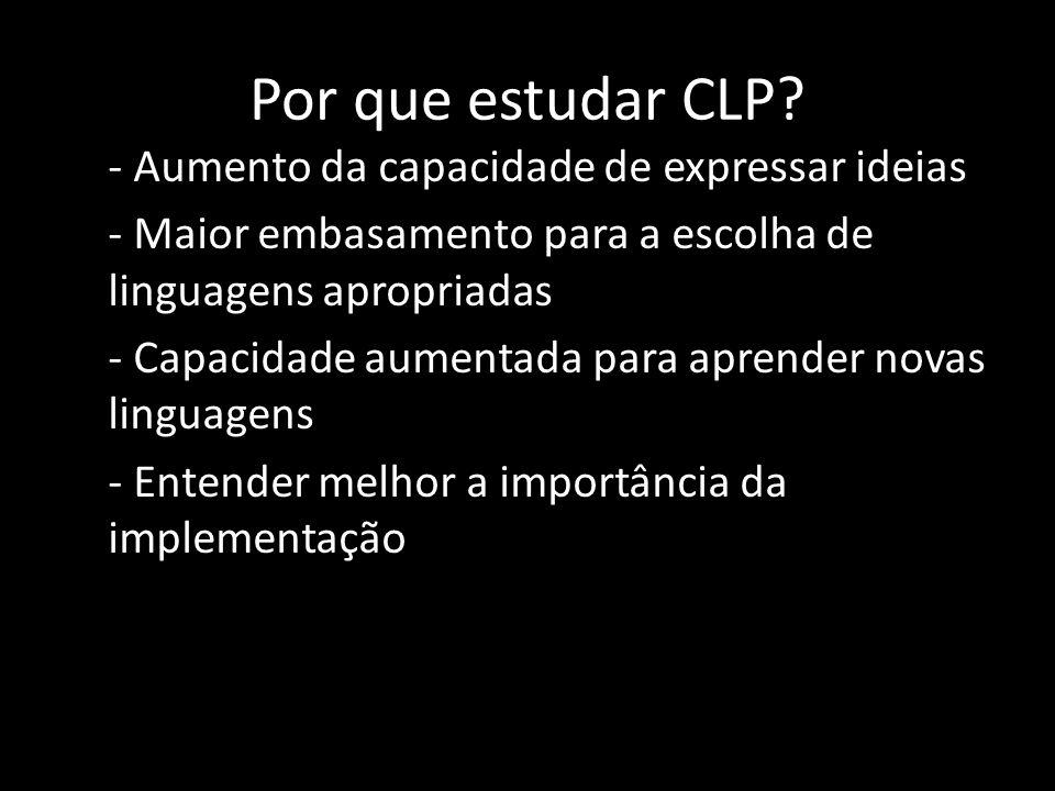 Características das LP Writability (Capacidade de Escrita) - Refere-se à facilidade de escrever código fonte para a linguagem de programação.