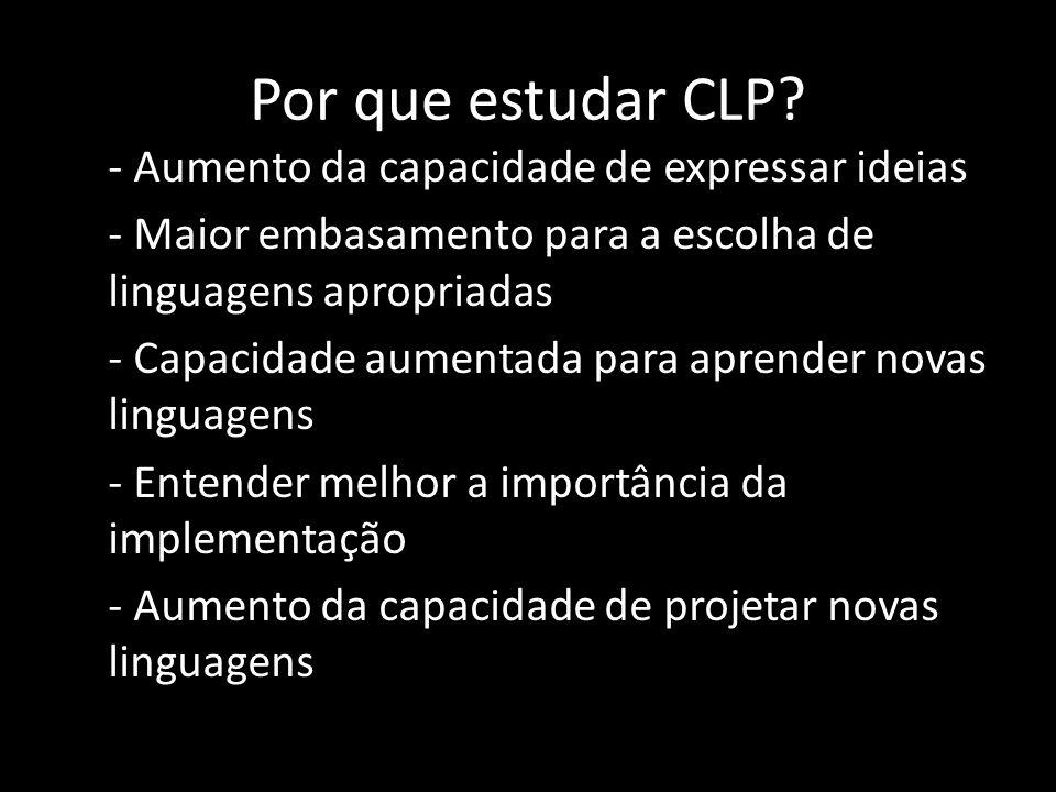 Características das LP Readability (Capacidade de Leitura) - Facilidade de seguir a lógica de um programa e descobrir erros apenas lendo o código fonte.