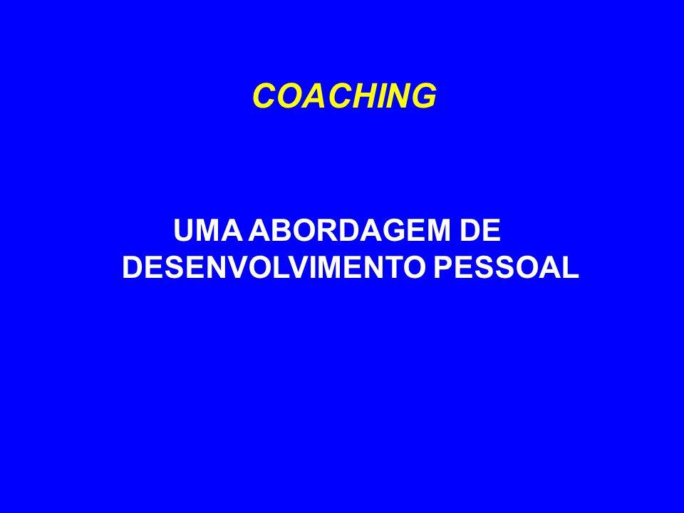 COACHING UMA ABORDAGEM DE DESENVOLVIMENTO PESSOAL