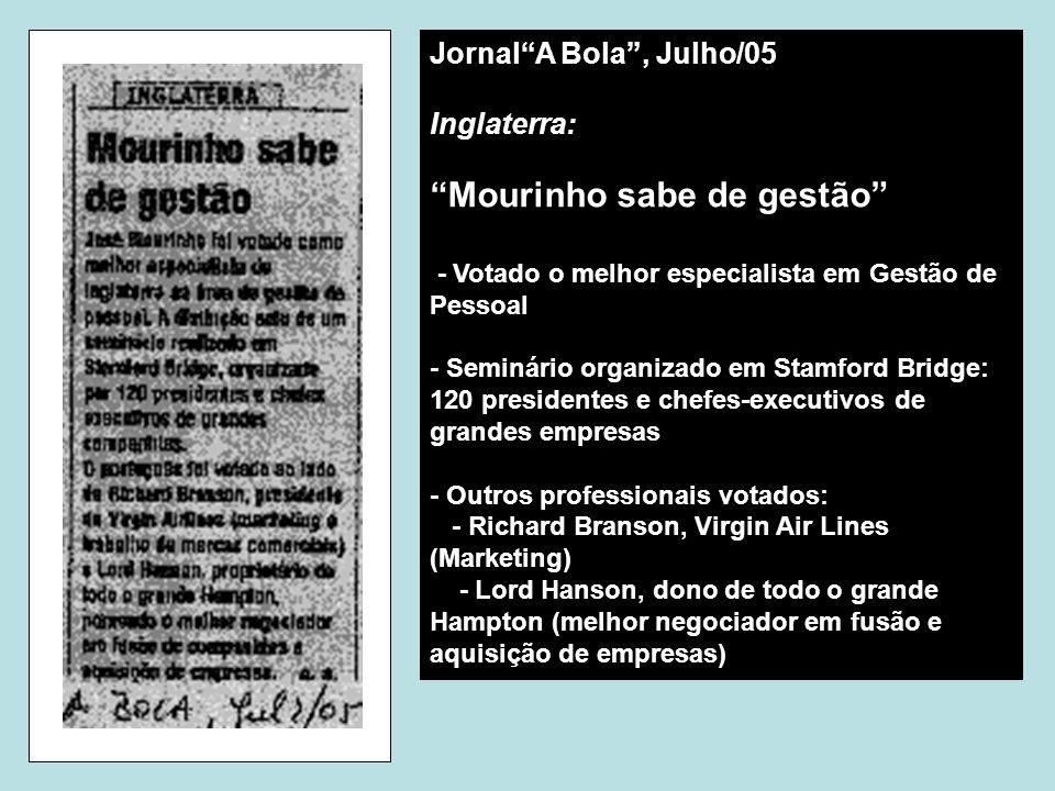 """Jornal""""A Bola"""", Julho/05 Inglaterra: """"Mourinho sabe de gestão"""" - Votado o melhor especialista em Gestão de Pessoal - Seminário organizado em Stamford"""