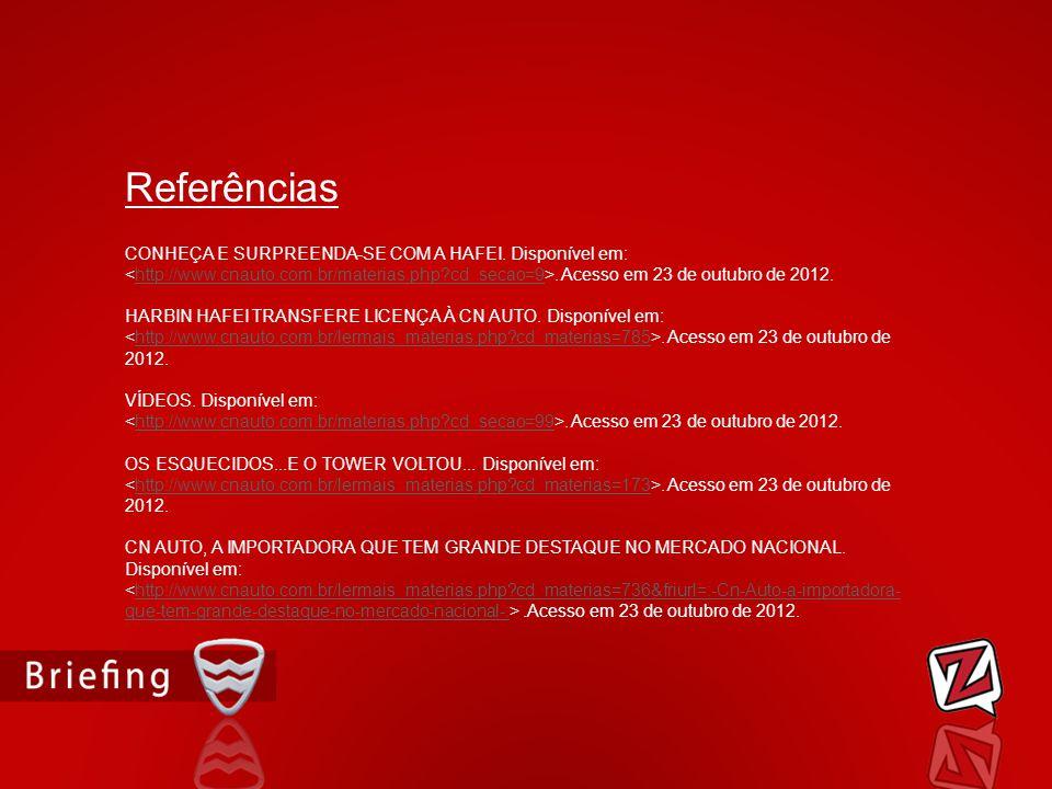 CONHEÇA E SURPREENDA-SE COM A HAFEI. Disponível em:. Acesso em 23 de outubro de 2012.http://www.cnauto.com.br/materias.php?cd_secao=9 HARBIN HAFEI TRA