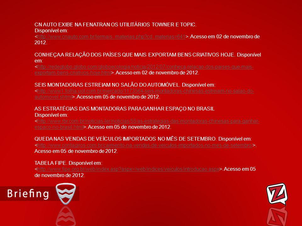CN AUTO EXIBE NA FENATRAN OS UTILITÁRIOS TOWNER E TOPIC. Disponível em:. Acesso em 02 de novembro de 2012.http://www.cnauto.com.br/lermais_materias.ph