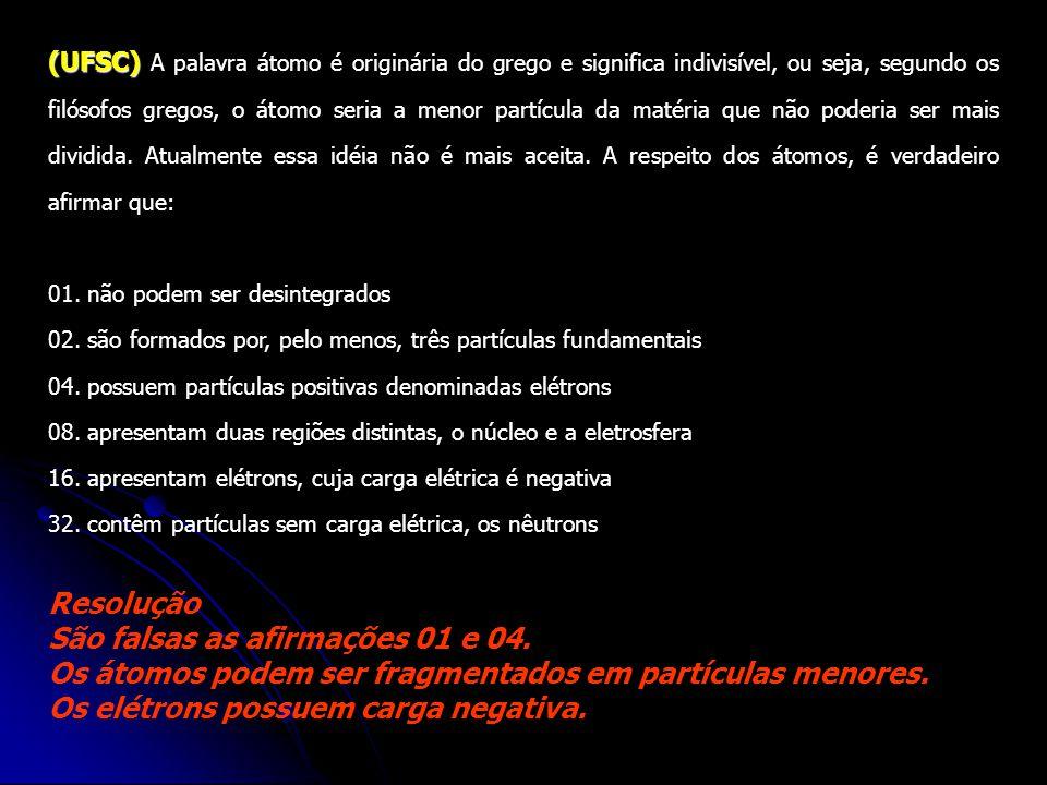 CONCLUINDO... PARTÍCULAREGIÃOCARGAMASSA PRÓTONNÚCLEOPOSITIVA1 NÊUTRONNÚCLEONULA1 ELÉTRON ELETROSFE RA NEGATIVA 1  1836