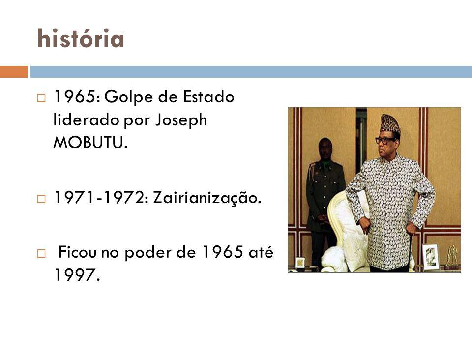 história  1965: Golpe de Estado liderado por Joseph MOBUTU.