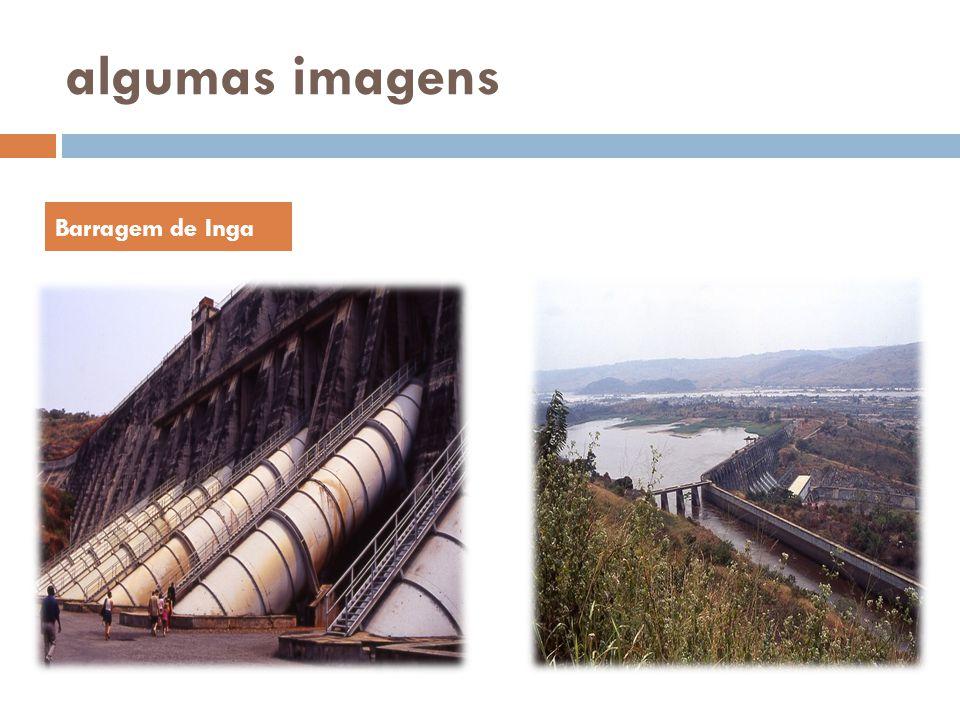 algumas imagens Barragem de Inga