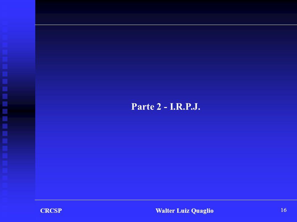 16 CRCSP Walter Luiz Quaglio Parte 2 - I.R.P.J.