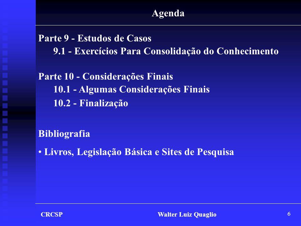97 CRCSP Walter Luiz Quaglio Referências Bibliográficas I - Livros: • BORGES, Humberto Bonavides.