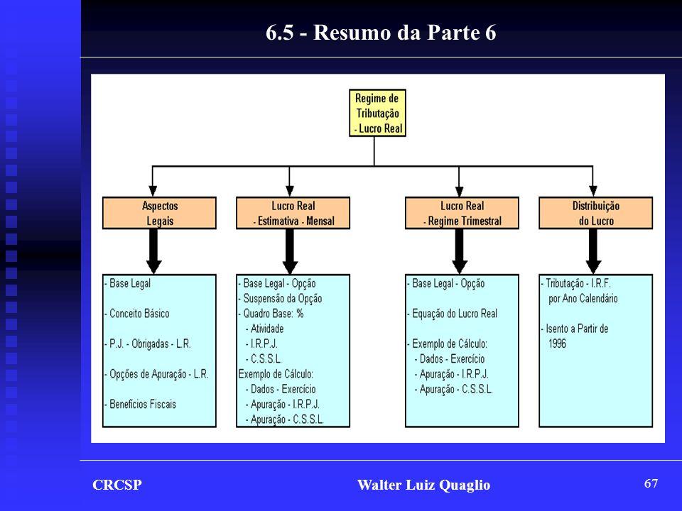 67 CRCSP Walter Luiz Quaglio 6.5 - Resumo da Parte 6
