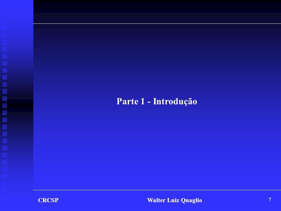8 CRCSP Walter Luiz Quaglio 1.1 - Apresentação do Palestrante Walter Luiz Quaglio • Administração de Empresas • Ciências Contábeis • Pós-Graduação em Controladoria e Finanças • Mestrado em Controladoria e Contabilidade Estratégica • Prof.