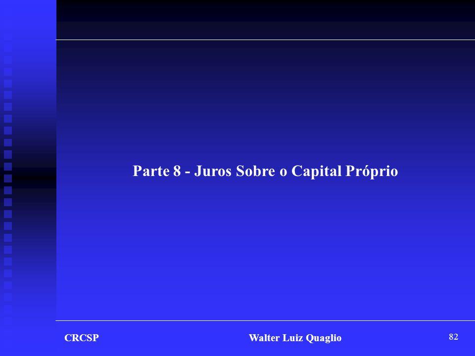 82 CRCSP Walter Luiz Quaglio Parte 8 - Juros Sobre o Capital Próprio