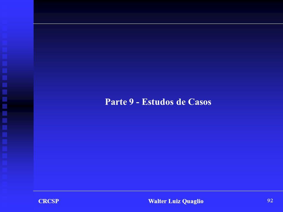 92 CRCSP Walter Luiz Quaglio Parte 9 - Estudos de Casos