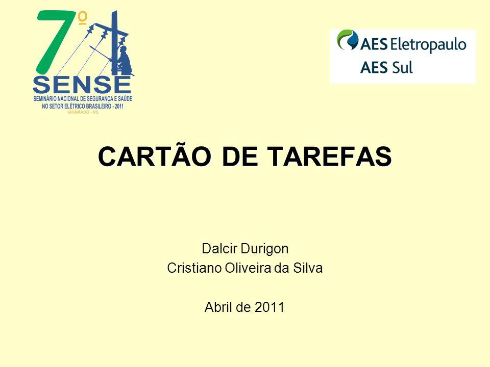 CARTÃO DE TAREFAS Dalcir Durigon Cristiano Oliveira da Silva Abril de 2011
