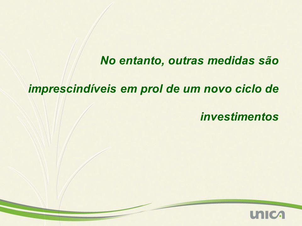 No entanto, outras medidas são imprescindíveis em prol de um novo ciclo de investimentos