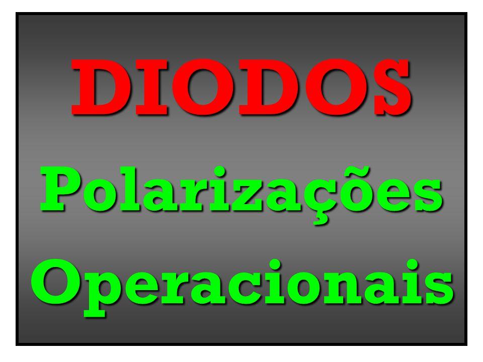 DIODOSPolarizaçõesOperacionais