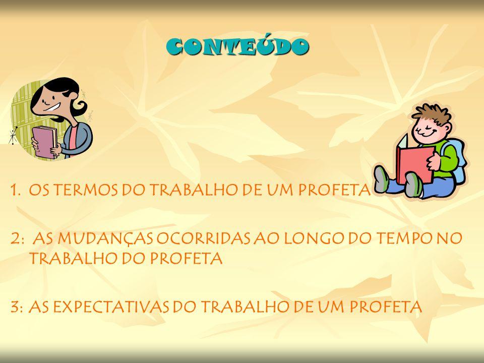 3.EXPECTATIVA QUANTO AO TRABALHO DOS PROFETAS 3.