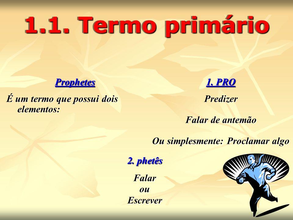 2.AS MUDANÇAS NOS TRABALHOS DOS PROFETAS 2. AS MUDANÇAS NOS TRABALHOS DOS PROFETAS  2.3.