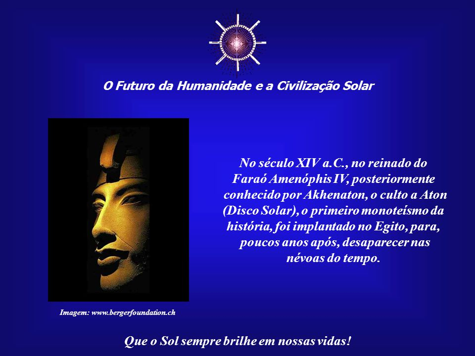 ☼ Mensagem 022/100 O Futuro da Humanidade e a Civilização Solar Campo Grande – MS Julho – 2007 (Revisada em Maio de 2008) Tecle para avançar