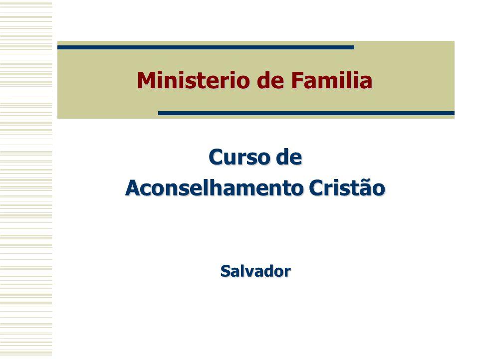 Ministerio de Familia Curso de Aconselhamento Cristão Salvador