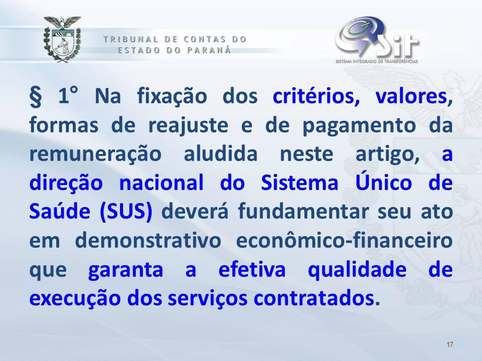 § 1° Na fixação dos critérios, valores, formas de reajuste e de pagamento da remuneração aludida neste artigo, a direção nacional do Sistema Único de