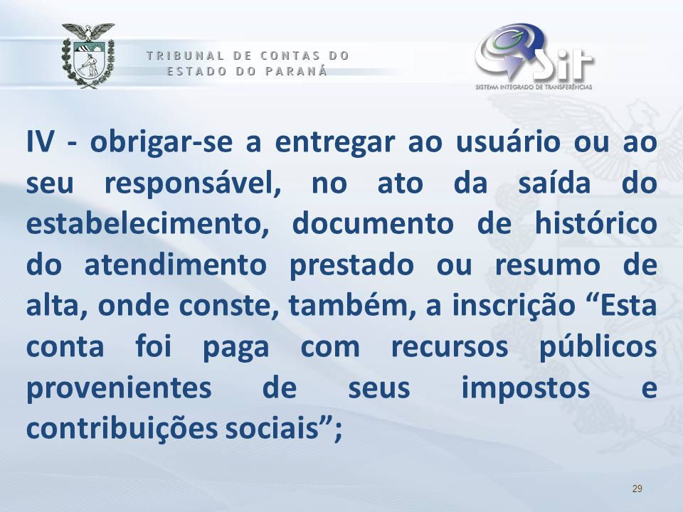 IV - obrigar-se a entregar ao usuário ou ao seu responsável, no ato da saída do estabelecimento, documento de histórico do atendimento prestado ou res