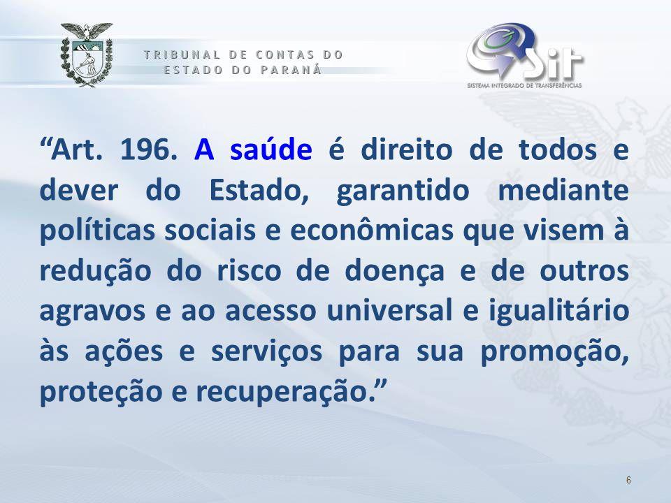 """""""Art. 196. A saúde é direito de todos e dever do Estado, garantido mediante políticas sociais e econômicas que visem à redução do risco de doença e de"""