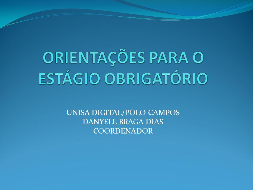 UNISA DIGITAL/PÓLO CAMPOS DANYELL BRAGA DIAS COORDENADOR