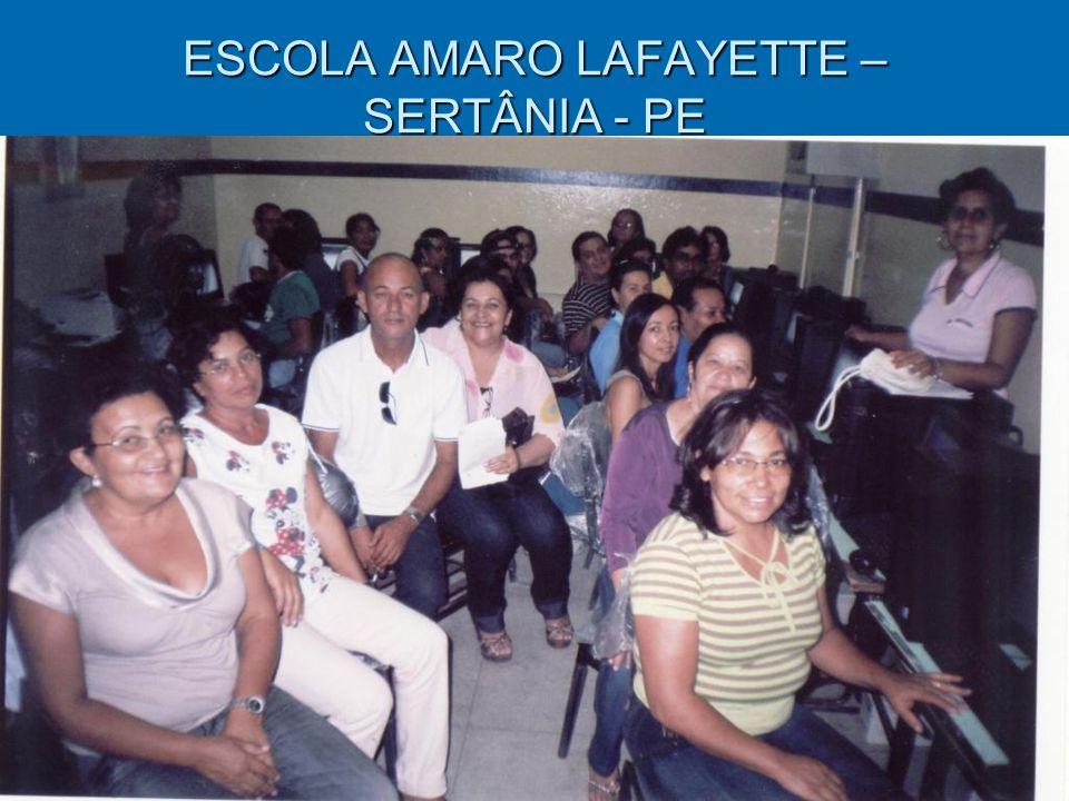 ESCOLA AMARO LAFAYETTE – SERTÂNIA - PE ESCOLA TOTAL DE PROFESSORE S PERÍODO ÉDSON RÉGIS – ARCOVERDE – PE 29OUT/2007