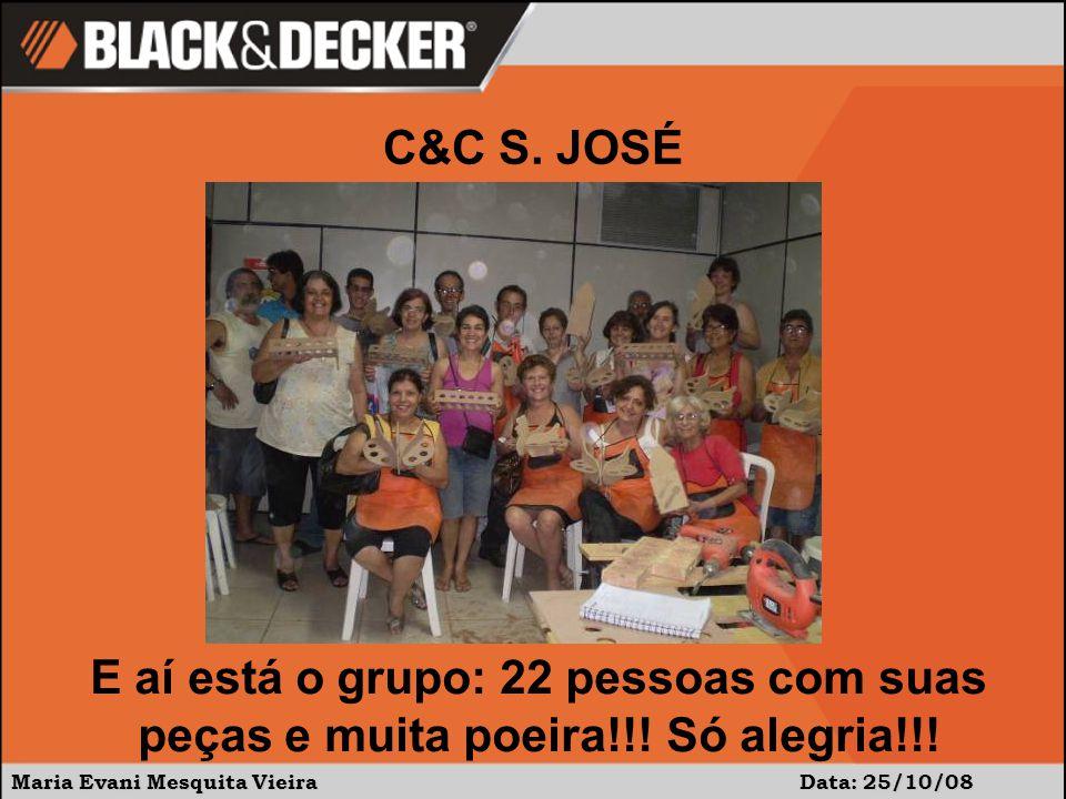 Maria Evani Mesquita Vieira Data: 25/10/08 E aí está o grupo: 22 pessoas com suas peças e muita poeira!!! Só alegria!!! C&C S. JOSÉ