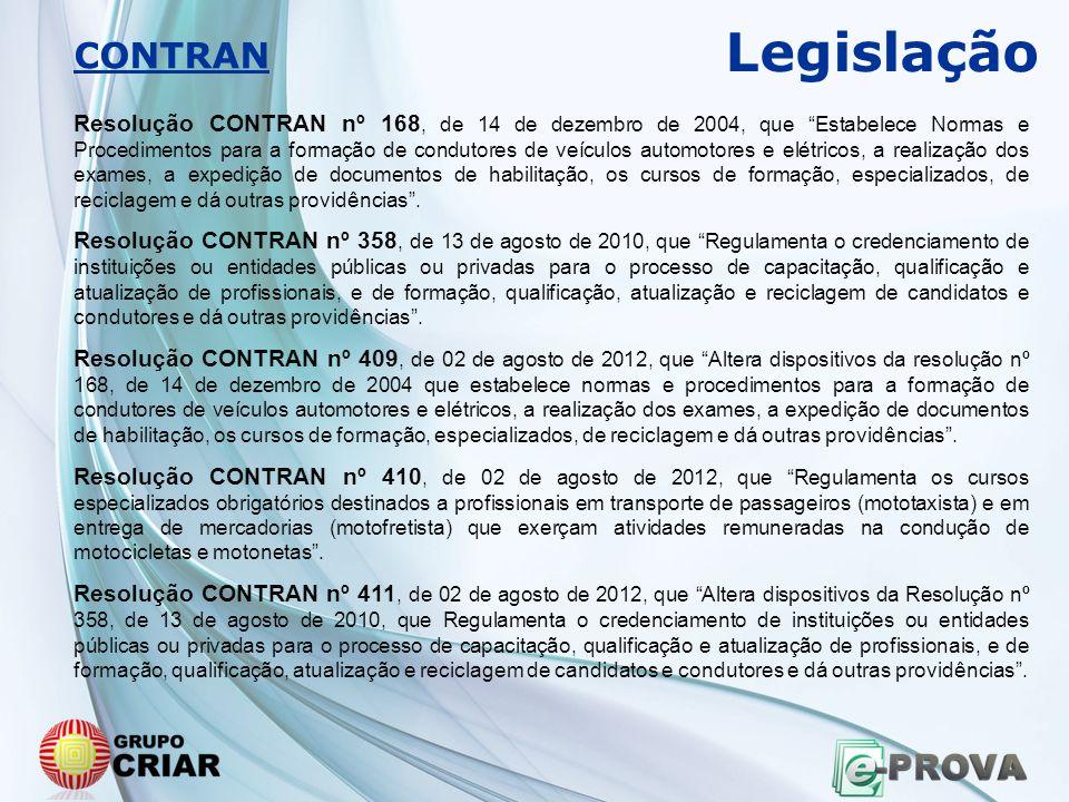 """Resolução CONTRAN nº 168, de 14 de dezembro de 2004, que """"Estabelece Normas e Procedimentos para a formação de condutores de veículos automotores e el"""