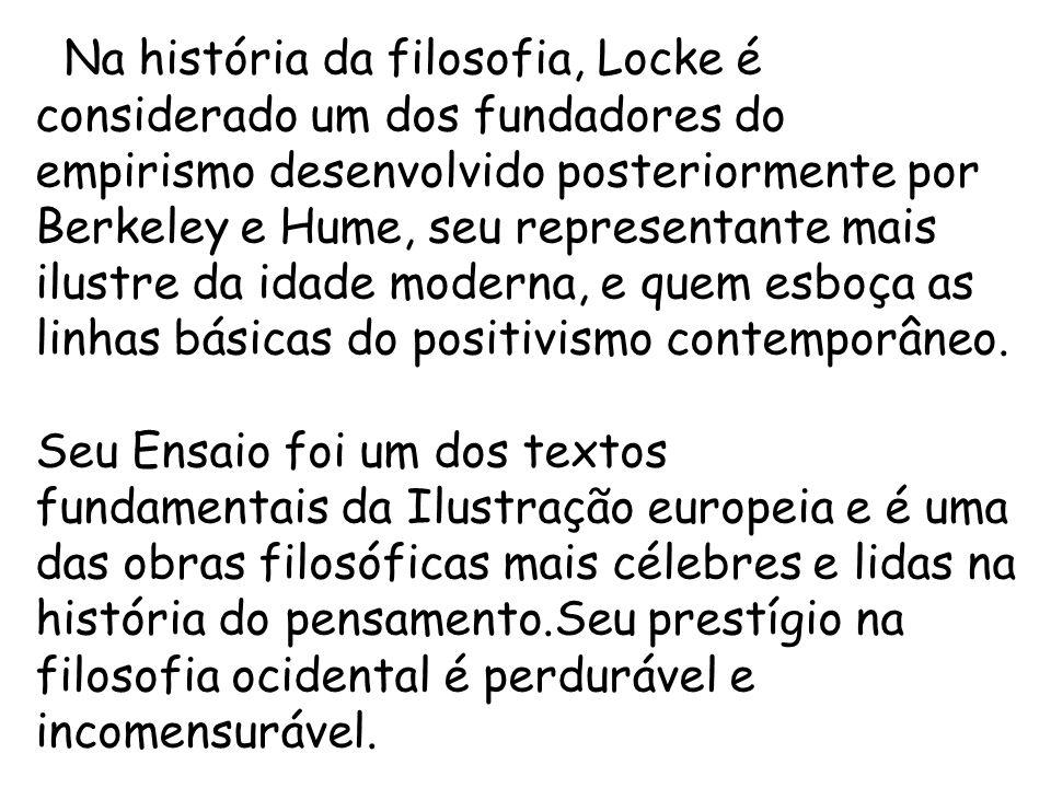 • A obra política de John Locke teve considerável influência na intelectualidade européia.