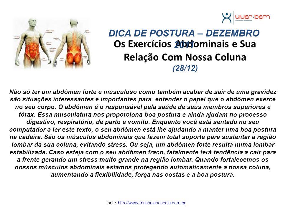Os Exercícios Abdominais e Sua Relação Com Nossa Coluna (28/12) fonte: http://www.musculacaoecia.com.brhttp://www.musculacaoecia.com.br Não só ter um