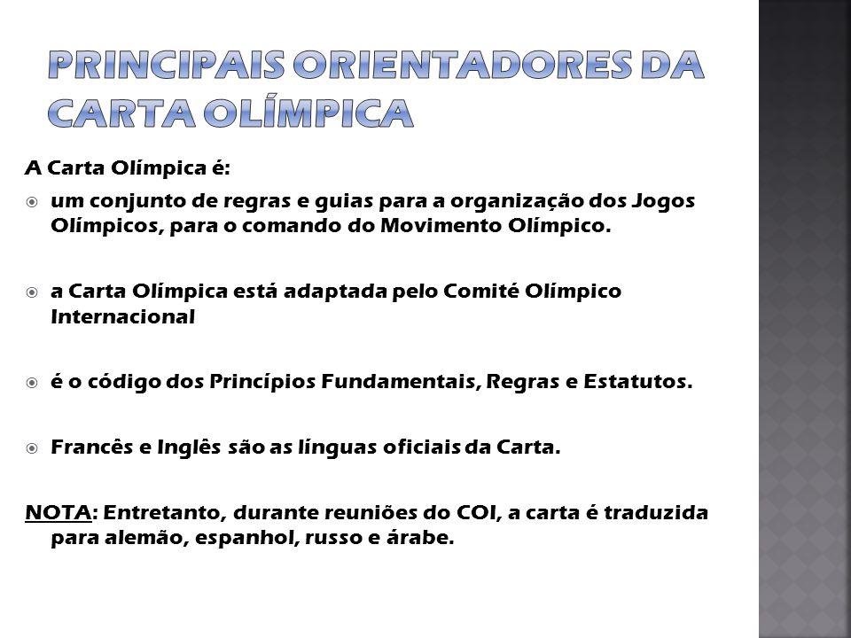 A Carta Olímpica é:  um conjunto de regras e guias para a organização dos Jogos Olímpicos, para o comando do Movimento Olímpico.  a Carta Olímpica e