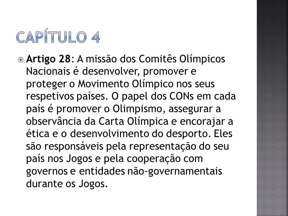  Esse capítulo refere-se às celebração dos Jogos Olímpicos, à eleição da cidades-sedes, ás quais os desportos compõem o programa dos Jogos, à cobertura da imprensa, à propaganda, entre outros assuntos.
