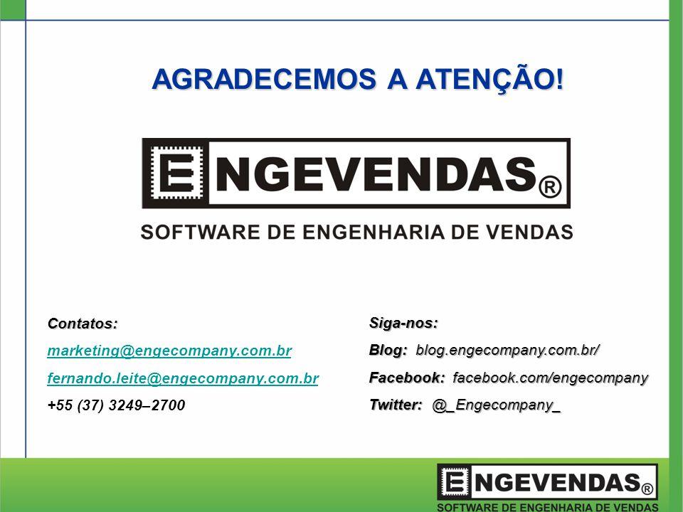 AGRADECEMOS A ATENÇÃO! Contatos: marketing@engecompany.com.br fernando.leite@engecompany.com.br +55 (37) 3249–2700 Siga-nos: Blog: blog.engecompany.co