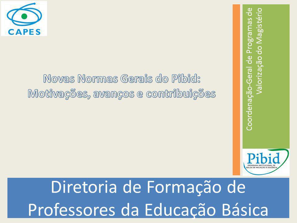 Coordenação-Geral de Programas de Valorização do Magistério Diretoria de Formação de Professores da Educação Básica