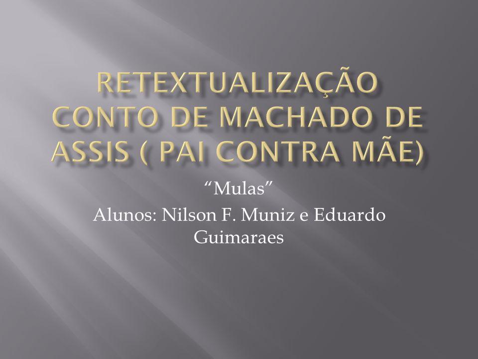 """""""Mulas"""" Alunos: Nilson F. Muniz e Eduardo Guimaraes"""