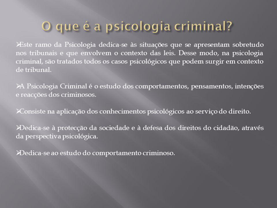  Este ramo da Psicologia dedica-se às situações que se apresentam sobretudo nos tribunais e que envolvem o contexto das leis.