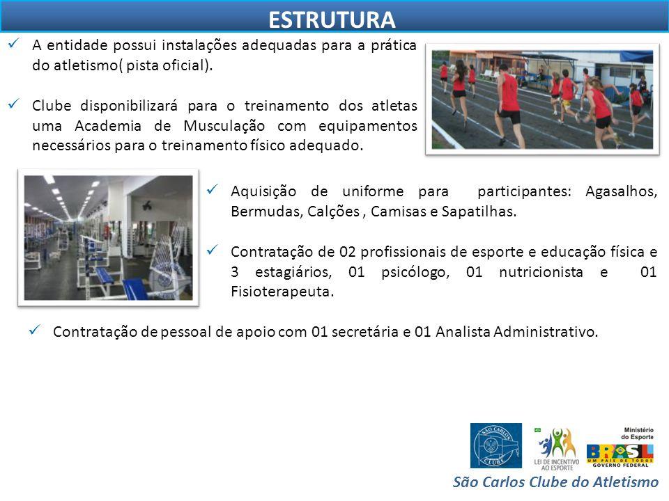 PÚBLICO BENEFICIADO São Carlos Clube do Atletismo  Participação de 70 atletas jovens e adultos associados ou militantes, utilizando as instalações existentes no clube.