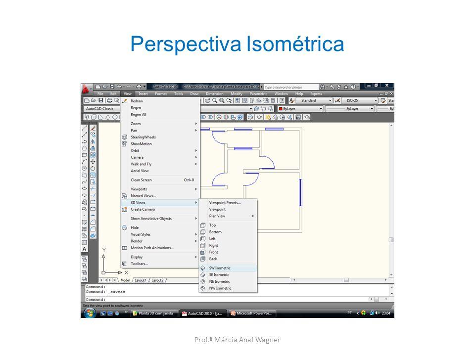 Perspectiva Isométrica Prof.ª Márcia Anaf Wagner