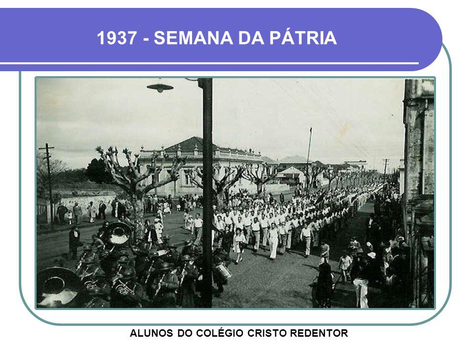 1937 - SEMANA DA PÁTRIA ALUNOS DO COLÉGIO CRISTO REDENTOR
