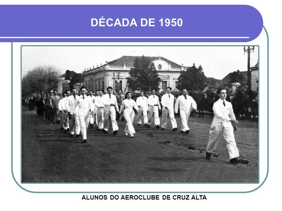 ALUNOS DO AEROCLUBE DE CRUZ ALTA DÉCADA DE 1950