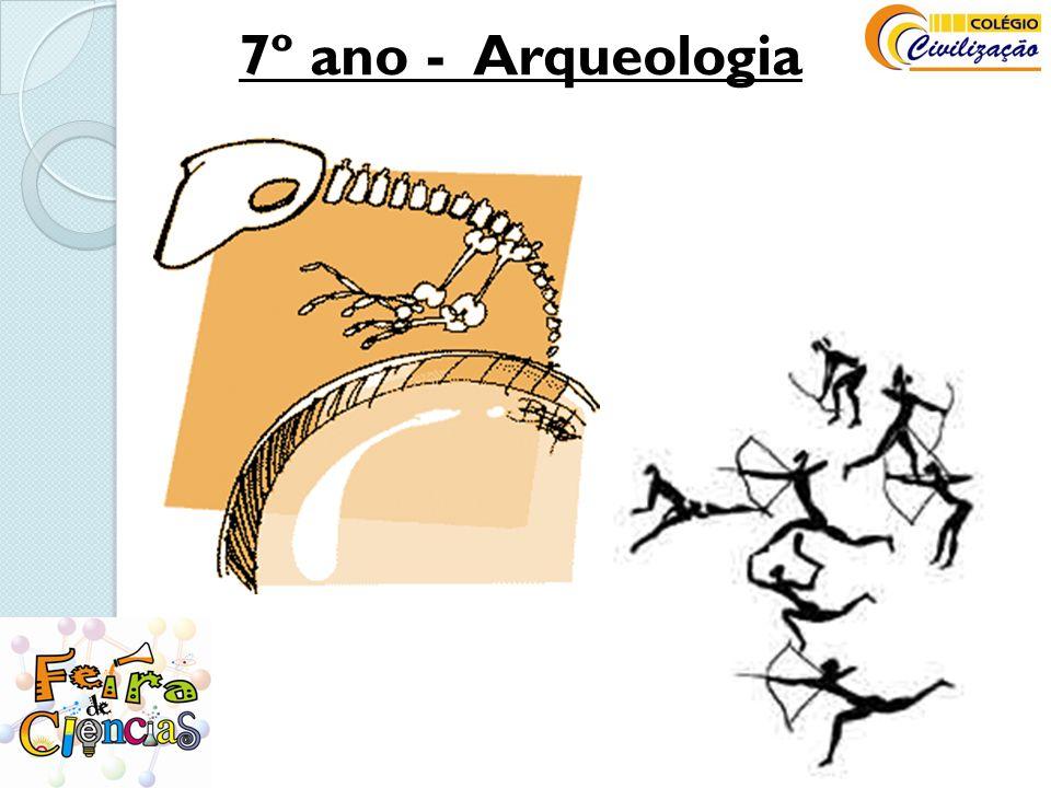 7º ano - Arqueologia